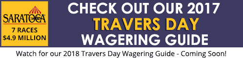 Travers Day Wagering Guide