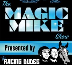 THE MAGIC MIKE SHOW 013: Kentucky Downs All-Stakes Pick 4 Recap