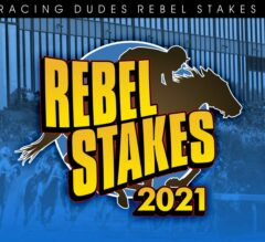 Racing Dudes 2021 Rebel Stakes Wagering Guide and Picks
