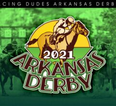 Racing Dudes 2021 Arkansas Derby Wagering Guide and Picks